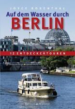 Auf dem Wasser durch Berlin von Joyce Rosenthal (2014, Gebundene Ausgabe)