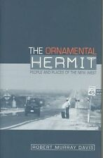 The Ornamental Hermit: People and Places of the New West, Robert Murray Davis, V