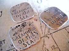 4 Quote Charms Word Charms Silver DREAMING OF THE SEA Charms Nautical