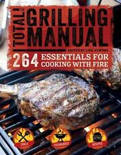 """""""THE TOTAL GRILLING MANUAL"""" Paperback Book ~ Tips, Techniques, Recipes ~ NEW"""
