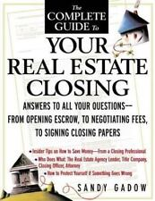 The Complete Guide to Your Real Estate Closing: Answers to All Your Questions -