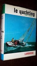 LE YACHTING - Voile moteur - Larousse 1965