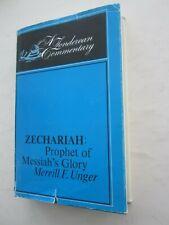 Zechariah - Prophet of Messiah's Glory - Merrill F Unger