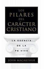 Los Pilares del caracter cristiano (Spanish Edition), MacArthur, John, Good Book
