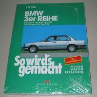 Reparaturanleitung BMW 3er E30 Limousine + Touring So wirds gemacht ab 9/82 NEU!