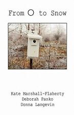 From O to Snow by Deborah Panko, Kate Marshall Flaherty and Donna Langevin...