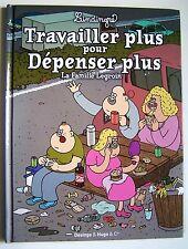 TRAVAILLER PLUS POUR DEPENSER PLUS, LA FAMILLE LEGROIN - LINDINGRE - BD NEUVE -