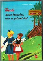 Heidi kann brauchen, was es gelernt hat - Hardcover - W. Fischer Verlag (1972)
