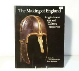 1991 The Making of England Anglo-Saxon Art & Culture Book Webster & Backhouse