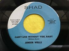 Rare 1959 Chicago Blues 45 : Junior Wells ~ Can't Live Without You, Baby ~ Shad