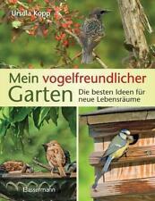 Mein vogelfreundlicher Garten von Ursula Kopp (2018, Gebundene Ausgabe)