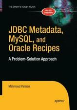 Jdbc Metadata, Mysql, And Oracle Recipes: A Problem-Solution Approach