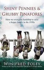 Shiny Pennies and Grubby Pinafores: How We Overcame Hardship to Raise a Happy F…