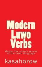 Luwo Kasahorow: Modern Luwo Verbs : Master the Simple Tenses of the Luwo...