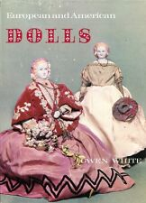 White, Gwen EUROPEAN AND AMERICAN DOLLS, AND THEIR MARKS AND PATENTS 1966 Hardba