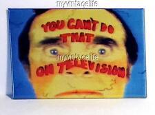 "YOU CAN'T DO THAT ON TELEVISION Fridge MAGNET  2"" x 3"" art NOSTALGIC VINTAGE"