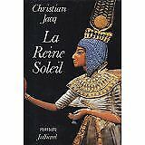 Christian Jacq - La Reine Soleil : L'aimée de Toutankhamon, roman - 1988 - Broch