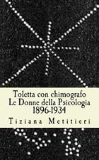 Toletta con Chimografo : Le Donne Della Psicologia 1896-1934 by Tiziana...