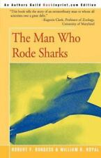The Man Who Rode Sharks by William R. Royal and Robert F. Burgess (2000,...