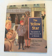 The Yellow Star: The Legend of King Christian.., Carmen A Deedy, AUTHOR SIGN!