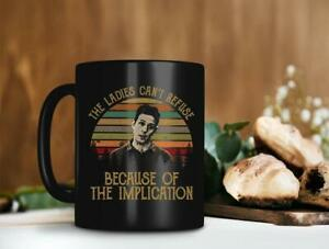 The Ladies Can't Refuse Because Of The Implication Dennis Reynolds Mug