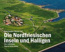 Die Nordfriesischen Inseln und Halligen von Georg Quedens und Michael Zapf