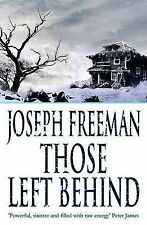 Those Left Behind by Freeman, Joseph