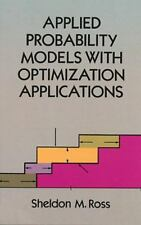 Applied Probability Models with Optimization Applications by Sheldon M. Ross...
