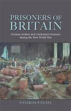 Prisoners of Britain: German Civilian and Combatant Internees During the...