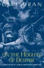 On the Heights of Despair: By Cioran, E. M.