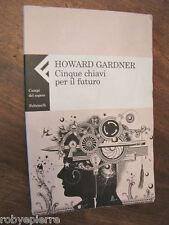 Vendo libro di Howard Gardner Cinque chiavi per il futuro Feltrinelli 2009