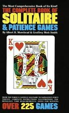 The Complete Book of Solitaire and Patience Games by Albert H. Morehead, Geoffre