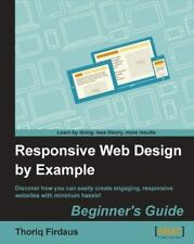 Responsive Web Design by Example (Paperback or Softback)