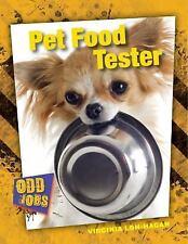 Odd Jobs: Pet Food Tester by Virginia Loh-Hagan (2016, Hardcover)