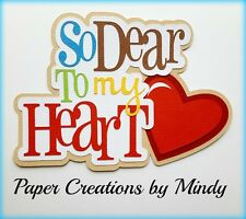 CRAFTECAFE MINDY DEAR TO MY HEART LOVE premade paper piecing TITLE scrapbook