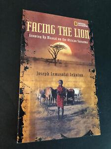 Facing the Lion : Growing up Maasai on the African Savanna Paperback