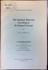 SPIRITUAL MATERNITY ACCORDING TO ITS INTEGRAL CONCEPT Albert Kippes, O.M.I. 1960