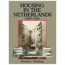 Housing in the Netherlands 1900-1940 by Donald I. Grinberg (2012, Paperback)