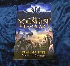 THE YOUNGEST TEMPLAR TRAIL OF FATE by MICHAEL P SPRADLIN - TICKTOCK 2010 *PROOF*