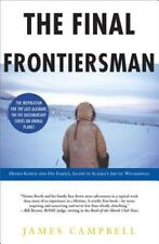 The Final Frontiersman: Heimo Korth and His Family, Alone in Alaska's Arctic Wil