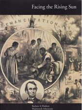 Facing the Rising Sun: 150 Years of African American Experience 1842-1992- ILLUS