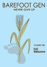 Barefoot Gen VOL 10 mai rinunciare Keiji Nakazawa (libro in brossura, 2015) 9780867196016
