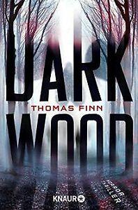Dark Wood: Horrorthriller von Finn, Thomas | Buch | Zustand sehr gut