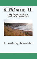 NEW SAILAWAY with me !  Vol 1: Lake Superior U.S.A. to the Caribbean Sea