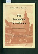 Auenheimer Pfarrbüchlein Pfarrer in Auenheim bei Kehl seit 1554 Dokumente 1982