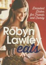 NEW Robyn Lawley Eats: Decadent Dishes for Friends and Family by Robyn Lawley