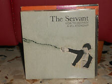 THE SERVANT - HOW TO DESTROY A RELATINSHIP - cd singolo cardsleave - PROMO 2006