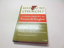 Why Go To Church? A FRank Inquiry by Truman B. Douglas vintage 1957 hardcover