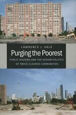 Purging the Poorest: Public Housing and the Design Politics of Twice-Cleared Com