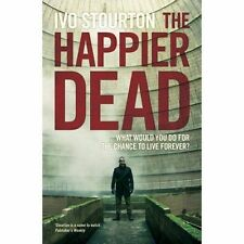 The Happier Dead by Ivo Stourton (Paperback, 2014)